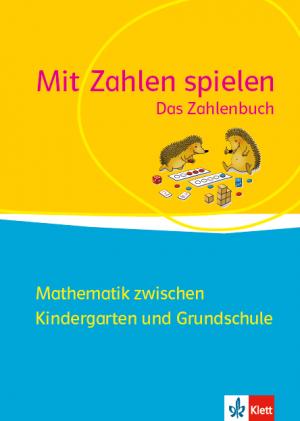 Mathematik zwischen Kindergarten und Grundschule: Mit Zahlen spielen